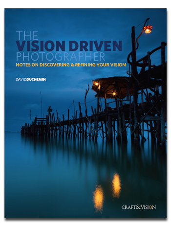 Cover of The Vision Driven Photographer - eBook by David DuChemin